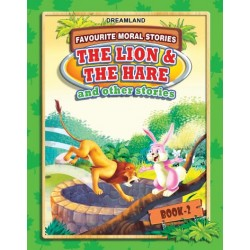 Favourite Moral Stories: The Lion & The Hare