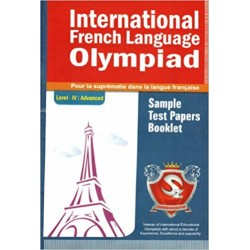 Silver Zone International French Language Olympiad Sample Test Papers Booklet (Level IV)