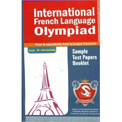 Silver Zone International French Language Olympiad Sample Test Papers Booklet (Level III)